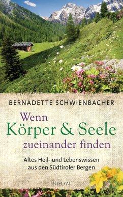 Wenn Körper und Seele zueinander finden (eBook, ePUB) - Schwienbacher, Bernadette