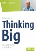 Thinking Big (eBook, ePUB)