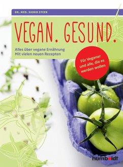 Vegan. Gesund. (eBook, ePUB) - Steeb, Sigrid