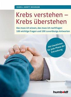 Krebs verstehen - Krebs überstehen (eBook, ePUB) - Beckmann, Isabell-Annett