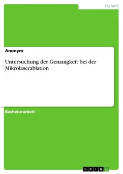 Untersuchung der Genauigkeit bei der Mikrolaserablation (eBook, ePUB)