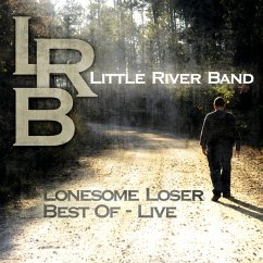 Lonesome Loser-Best Of Live - Little River Band