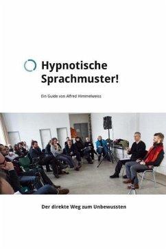 Hypnotische Sprachmuster (eBook, ePUB) - Himmelweiss, Alfred