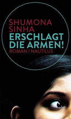 Erschlagt die Armen! (eBook, ePUB) - Sinha, Shumona