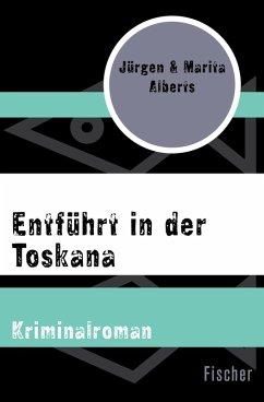 Entführt in der Toskana (eBook, ePUB) - Alberts, Dr. Jürgen; Alberts, Marita