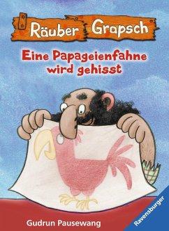 Räuber Grapsch: Eine Papageienfahne wird gehisst (Band 15) (eBook, ePUB) - Pausewang, Gudrun