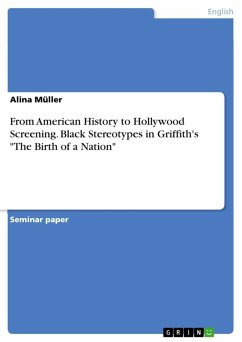 From American History to Hollywood Screening. Black Stereotypes in Griffith's