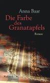 Die Farbe des Granatapfels (eBook, PDF)