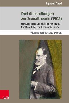Drei Abhandlungen zur Sexualtheorie (1905) (eBook, PDF) - Freud, Sigmund; Haute, Philippe Van
