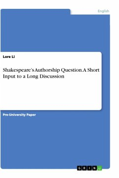 Shakespeare's Authorship Question. A Short Input to a Long Discussion