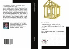 Terminologie française et tchèque de la charpenterie en bois Tome 1