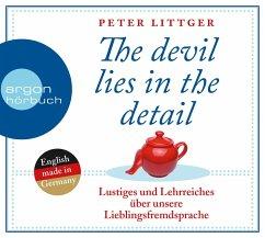 The devil lies in the detail Bd.1 (2 Audio-CDs) - Littger, Peter