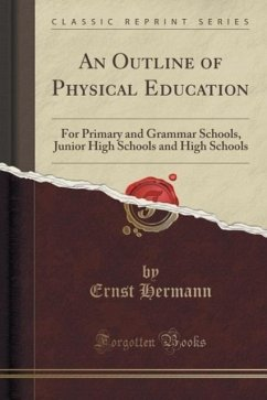 An Outline of Physical Education: For Primary a...