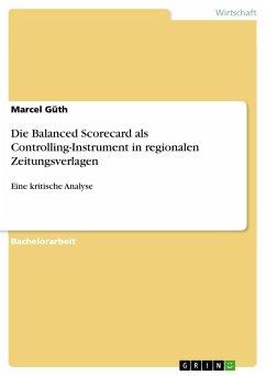 Die Balanced Scorecard als Controlling-Instrument in regionalen Zeitungsverlagen