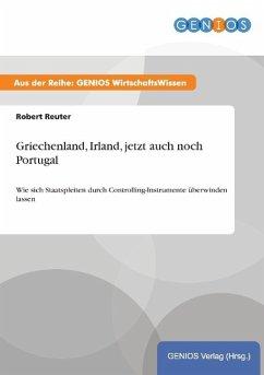 Griechenland, Irland, jetzt auch noch Portugal - Reuter, Robert