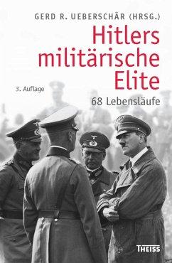 Hitlers militärische Elite (eBook, ePUB)