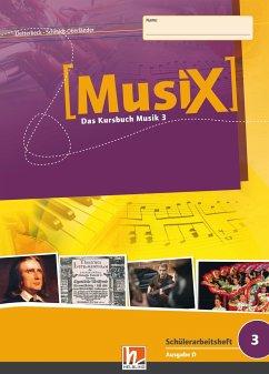MusiX 3. Schülerarbeitsheft (Ausgabe D) - Detterbeck, Markus; Schmidt-Oberländer, Gero
