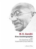 Eine Autobiographie oder Die Geschichte meiner Experimente mit der Wahrheit
