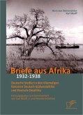 Briefe aus Afrika - 1932-1938: Deutsche Siedler in den ehemaligen Kolonien Deutsch-Südwestafrika und Deutsch-Ostafrika (eBook, ePUB)