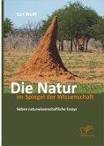 Die Natur im Spiegel der Wissenschaft: Sieben naturwissenschaftliche Essays (eBook, ePUB)
