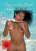 Sexy on the Beach-Heiss und Feucht