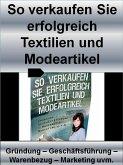So verkaufen Sie erfolgreich Textilien und Modeartikel (eBook, ePUB)