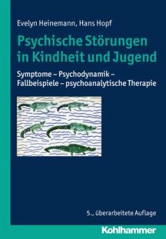 Psychische Störungen in Kindheit und Jugend - Heinemann, Evelyn; Hopf, Hans