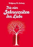 Die vier Jahreszeiten der Liebe (eBook, ePUB)