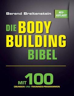 Die Bodybuilding-Bibel - Breitenstein, Berend
