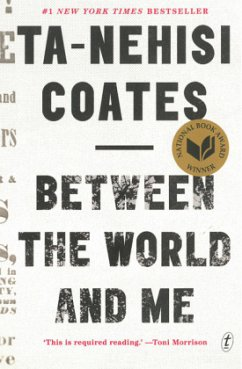 Between The World And Me - Coates, Ta-Nehisi