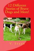 12 Different Stories of Brave Dogs and More! (eBook, ePUB)