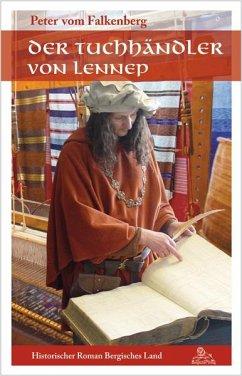 Der Tuchhändler von Lennep - Vom Falkenberg, Peter