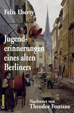 Jugenderinnerungen eines alten Berliners - Eberty, Felix