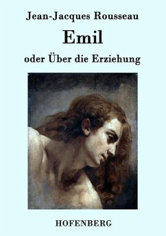 Emil oder Über die Erziehung - Jean-Jacques Rousseau