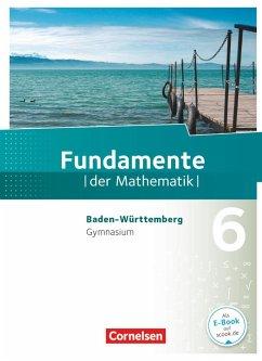 Fundamente der Mathematik 6. Schuljahr. Schülerbuch Gymnasium Baden-Württemberg - Stemmann, Malte;Theuner, Christian;Wahle, Christian