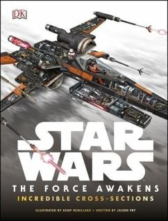 Star Wars: The Force Awakens Incredible Cross Sections - Fry, Jason