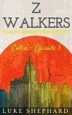 Z Walkers: Collin - Episode 1 (eBook, ePUB)