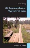 Die Lenormandkarten - Wegweiser im Leben (eBook, ePUB)