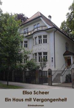 Ein Haus mit Vergangenheit (eBook, ePUB) - Scheer, Elisa