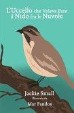 L'Uccello che Voleva Fare il Nido fra le Nuvole (eBook, ePUB)
