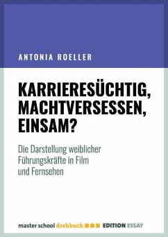 Karrieresüchtig, machtversessen, einsam? (eBook, ePUB) - Roeller, Antonia