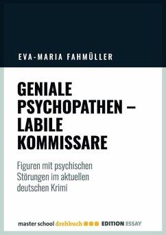 Geniale Psychopathen, labile Kommissare (eBook, ePUB) - Fahmüller, Eva-Maria