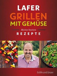 Lafer Grillen mit Gemüse (eBook, ePUB)