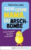 Sehr gerne, Mama, du Arschbombe (eBook, ePUB)