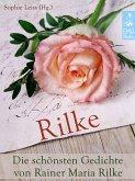 Rilke - Die schönsten Gedichte von Rainer Maria Rilke (Illustrierte Ausgabe) (eBook, ePUB)