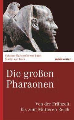 Die großen Pharaonen (eBook, ePUB) - Falck, Martin Von; Falck, Susanne Martinssen-von