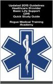 Healthcare Provider Basic Life Support CPR Quick Study Guide 2015 Updated Guidelines (eBook, ePUB)