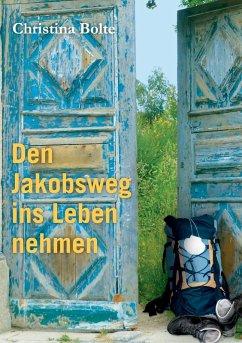 Den Jakobsweg ins Leben nehmen (eBook, ePUB)