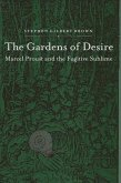 The Gardens of Desire: Marcel Proust and the Fugitive Sublime