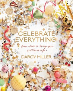 Celebrate Everything! - Miller, Darcy
